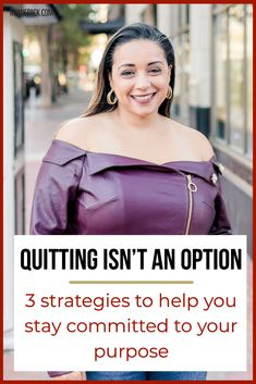 Quitting isn't an option: 3 strategies to help you stay committed to your purpose | Mamie L. Pack Redeeming Love, Be Not Dismayed, Whisper In Your Ear, Isaiah 41, Lord Is My Strength, Improve Productivity, Be Strong And Courageous, Matthew 6, Christian Faith