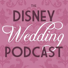 Disney Wedding Podcast  For you Miss Brittany Dutton