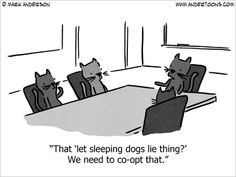 """Lighten your day with this humorous business cartoon that features a play on the old idiom """"let sleeping dogs lie."""" Take a peek and have a laugh. Cartoon Dog, Dog Cartoons, Business Cartoons, Sleeping Dogs, Have A Laugh, Old Things, Let It Be, Comics, Cats"""
