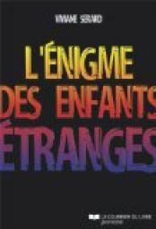 L'énigme des enfants étranges par Viviane Serard