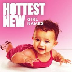 Hottest New Baby Girl Names   Fit Pregnancy