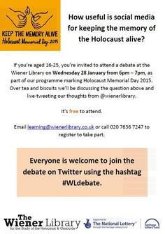 All young people involved with the ‪@annefranktrust's ‪#‎GenerationDiary‬ might find this #debate by the Wiener Library to be one of particular interest! If you're aged 16-25, why not join the ‪#‎HMD2015‬ conversation, on how useful is ‪#‎socialmedia‬ in keeping the memory of the ‪#‎Holocaust‬ alive. The event is free to attend and will be of interest to all young people who are active Facebookers and Tweeters!