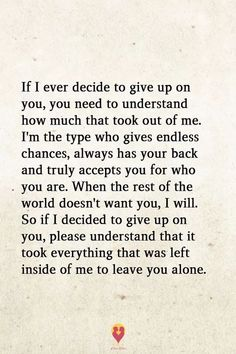 I'm the most generous of people--I will give you multiple chances. BUT, if you fuck me over one more time after being given chance after chance--You will be removed from my life forever. Now Quotes, Breakup Quotes, Love Quotes For Him, True Quotes, Quotes To Live By, Motivational Quotes, Inspirational Quotes, Qoutes, Over Quotes
