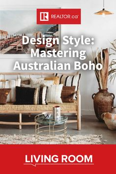 Artistic, eclectic and carefree – learn how to master the unique design style of Australian Boho on REALTOR.ca Living Room. #bohodesign #bohostyle #bohodecor #bohohome #interiordesign