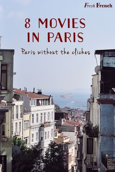 """Watch 8 lovely French movies in Paris that will help you discover the """"City of Lights"""" through the eyes of directors who lived there or who successfully avoid cliché shots of the Eiffel tower. Paris Travel, France Travel, Tv Series To Watch, Tv Watch, Period Romance Movies, Europe Must See, Paris Buildings, Learn French Beginner, French Language Lessons"""