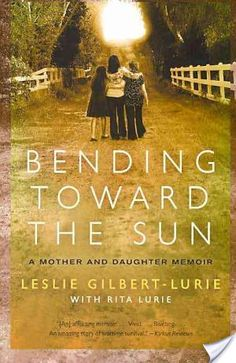 Bending Toward the Sun by Rita Lurie and Leslie Gilbert-Lurie