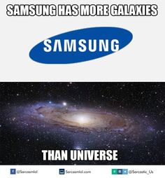 nice Samsung has more galaxies than the universe