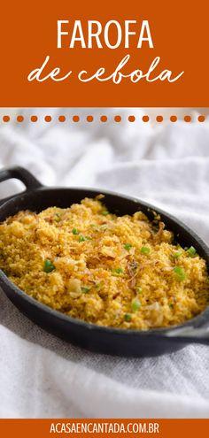 Farofa de Cebola Fácil - A Casa Encantada | Quer aprender como fazer uma farofa molhadinha para churrasco? A gente ensina! A receita é super simples, mas é a melhor farofa caseira. Para fazer, você vai precisar de farinha de mandioca temperada, manteiga e cebola. Crocante, salgada e deliciosa, experimente! #farofa #cebola #farofadecebola #acompanhamento #churrasco #acasaencantada I Love Food, Good Food, Tasty Vegetarian Recipes, Other Recipes, Easy Meals, Food And Drink, Healthy Eating, Cooking Recipes, Favorite Recipes