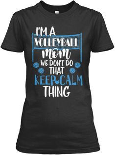 Womens Im A Volleyball Mom Womens Classic Tee Black - Funny Volleyball Shirts - Ideas of Funny Volleyball Shirts - I'm A Volleyball Mom T-Shirt Volleyball Shirt Designs, Funny Volleyball Shirts, Sports Mom Shirts, Volleyball Outfits, Volleyball Quotes, Volleyball Gifts, Volleyball Necklace, Volleyball Shorts, Volleyball Pictures