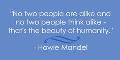 10 inspirational quotes found on #DGovQt: https://aimva.org/teachers/blog/2016/08/03/howie-mandel/?utm_source=Pinterest&utm_campaign=AIMVASM #motivation #disabilities