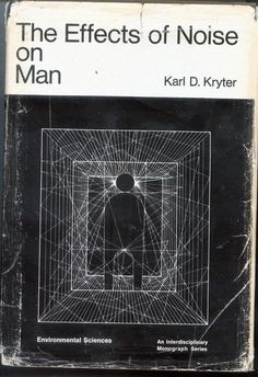 Karl D. Kryter, The Effects of Noise on Man (Academic Press, 1970).