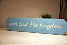 ✝️Seek first His kingdom. Painted Wood Signs, Custom Wood Signs, Personalized Signs, Custom Paint, Painting On Wood, Wood Art, Sweet Home, Inspirational, Decor