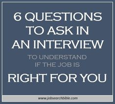 6 questions to ask in an interview to understand if the job is right for you…