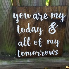 You are my today and all of my tomorrows sign – forever sign – wood signs – rustic signs – handpainted – personalized sign – custom sign - Home Page Rustic Signs, Wooden Signs, Vintage Wood Signs, Phrase Cute, Diy Pinterest, Personalized Signs, Diy Signs, Love Signs, Sign I