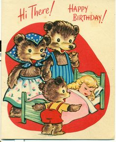 Vintage happy birthday wishes from Goldilocks and the Three Bears. #vintage #birthday #cards