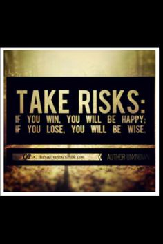 Nothing will ever be accomplished if you cant bring yourself to take the risk to try. www.ingredientsofoutliers.com