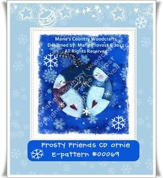 Frosty Friends CD Ornie E-pattern #00069  Cute snowmen painted on a CD $4.00 USD  Marie's Country Woodcrafts  Designed by: Marie Provost ©2012  All Rights Reserved