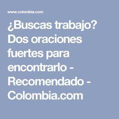 ¿Buscas trabajo? Dos oraciones fuertes para encontrarlo - Recomendado - Colombia.com Amor, Prayer For Work, Miracle Prayer, Forts, Healthy Life, Searching, Psicologia