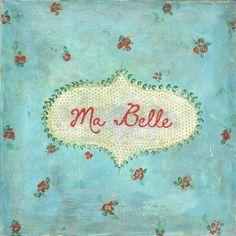 Ma Belle*