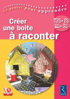 Créer une boite à raconter (+ CD-Rom) French Language Lessons, Album Jeunesse, Petite Section, Ms Gs, Art History, American History, Storytelling, Books To Read, Kindergarten