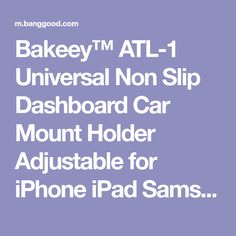 Bakeey™ ATL-1 Universal Non Slip Dashboard Car Mount Holder Adjustable for iPhone iPad Samsung GPS Smartphone Sale - Banggood Mobile