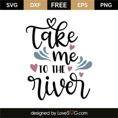 Online community to provide free svg cut files for everyone. Use these free svg images for all custom mugs, custom t-shirts. Sell these on etsy for free. Free Svg Cut Files, Svg Files For Cricut, River Quotes, Diy Cutting Board, Free Stencils, Freebies, Cricut Tutorials, Cricut Ideas, Svg Cuts