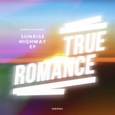ハッピーで良いわね。これは買いよ Sunrise Highway - Never Enough by TrueRomanceRec on SoundCloud