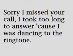 Happens to me all the time… I love my Harry Potter theme ring tone and like to listen until the end.