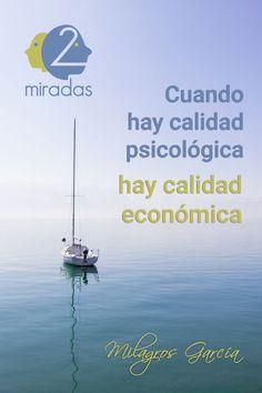 """""""Cuando hay calidad psicológica, hay calidad económica"""" - Milagros García"""