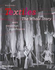 Textiles: The Whole Story and Interwoven Globe: The Worldwide Textile Trade [DOUBLE REVIEW], Reviewed May 2014