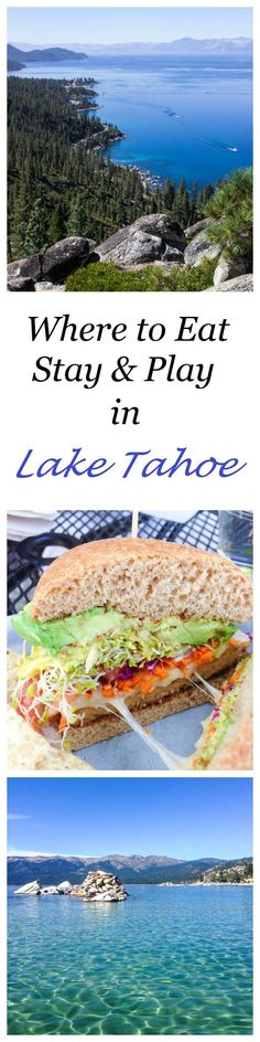 The best places to eat, stay & play in Lake Tahoe! #travel