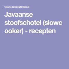 Javaanse stoofschotel(slowcooker) - recepten