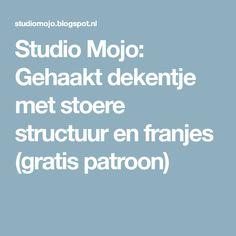 Studio Mojo: Gehaakt dekentje met stoere structuur en franjes (gratis patroon)
