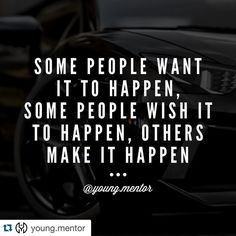#Repost @young.mentor  The only way to guarantee something is to make it happen…