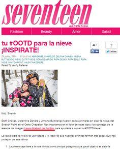 Tips para elegir los mejores outfits y disfrutar de la nieve #LaImagenImporta http://www.seventeenonline.com.ar/tu-ootd-para-la-nieve-inspirate/