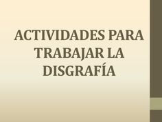 actividades-para-trabajar-la-disgrafa-1-728 Dysgraphia, Kids Learning Activities, Psychology, Language, Classroom, Teaching, Writing, Pie Ideas, Psp