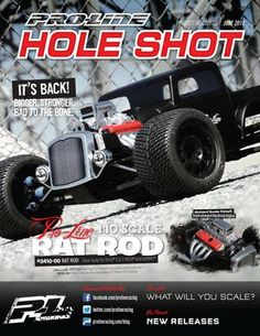 Holeshot Newsletter featuring the Rat Rod body for monster truck (Pro-line Racing magazine June Axial Rc, Traxxas Rustler, Rc Hobbies, Rc Trucks, Hobby Shop, Rc Model, Ho Scale, Radio Control, Rc Cars