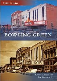 Now & Then Bowling Green KY Stayed at a Best Western with my oldest sister, her hubby, niece & nephew en route to Foley, AL.