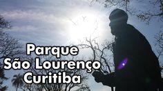 Curitiba Quase de Graça - Parque São Lourenço - Vídeo 2