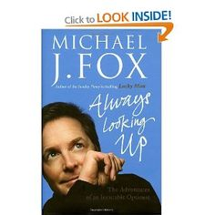 """Always Looking Up by Michael J. Fox. The title: a """"short"""" joke. The story: his sunny outlook at life"""