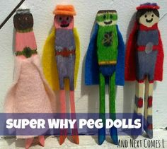 And Next Comes L: Super Why Peg Dolls