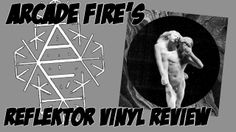 Reflektor! Arcade Fire's most recent album. Andrew reviews it.