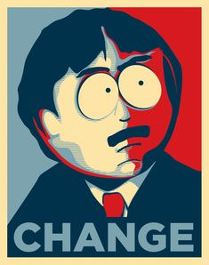 Randy Marsh 2012: Change we can all believe in.