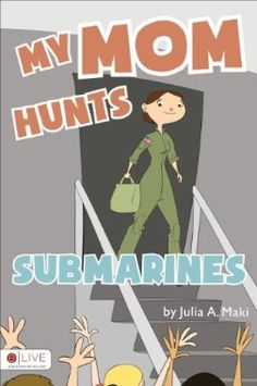 MY MOM HUNTS SUBMARINES - This is a story written for young children about a little girl who has a mother in the military. Everything about their day is normal- except when the mother goes off to work, she will fly in planes and hunt for submarines. Sometimes she has to travel and is away for a while, but she will always come home. ​#MilChild Books www.operationwearehere.com/childrenbooks.html