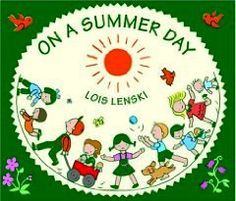 On a summer day, by Lois Lenski