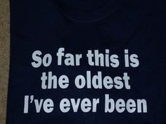 This shirt is funny for any age!