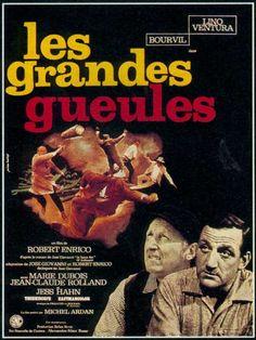 Les Grandes gueules, film de Robert Enrico avec Lino Ventura, Bourvil.
