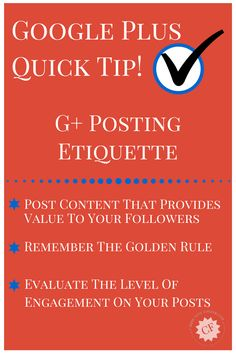 Google Plus Quick Tip - Posting Etiquette How often do you post to Google…