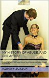 Free Kindle Book -   My History of Abuse, and life after: Recovering from PTSD, Sexual Abuse, Mental Abuse, and Neglect through my childhood Check more at http://www.free-kindle-books-4u.com/parenting-relationshipsfree-my-history-of-abuse-and-life-after-recovering-from-ptsd-sexual-abuse-mental-abuse-and-neglect-through-my-childhood/