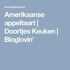 Amerikaanse appeltaart | Doortjes Keuken | Bloglovin'